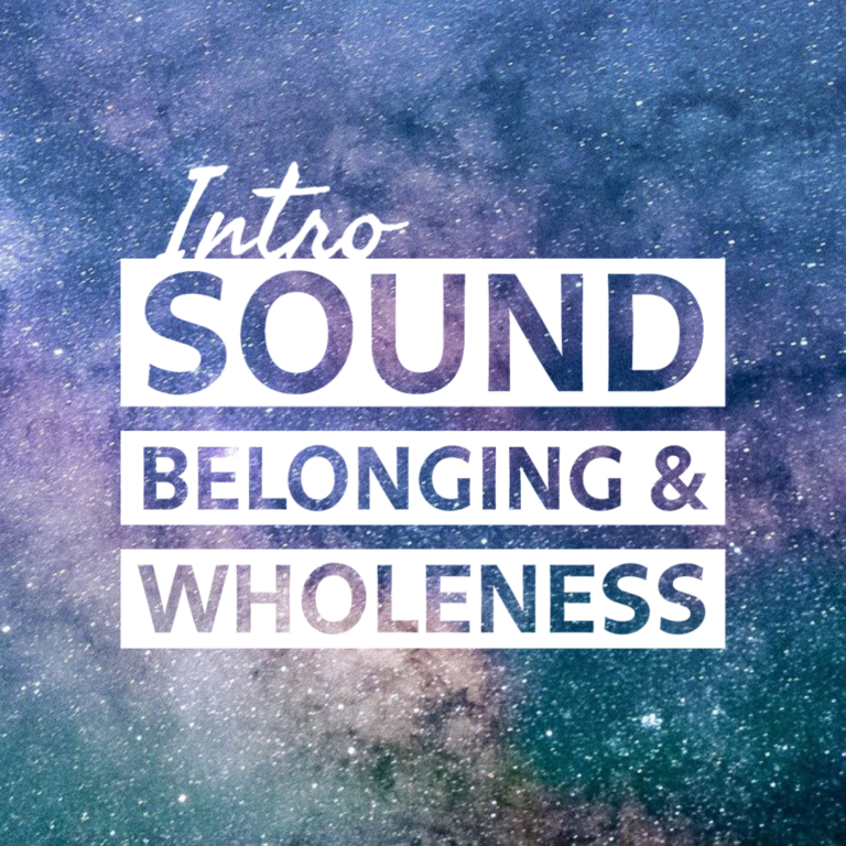 Intro to Sound, Belonging & Wholeness - Online